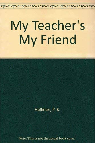 9780824953096: My Teacher's My Friend