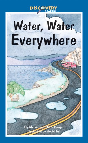Water, Water Everywhere: A Book about the Water Cycle (Discovery Readers) (0824953126) by Melvin Berger; Gilda Berger