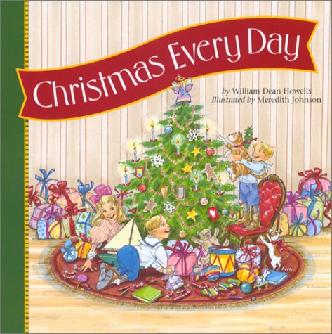 Christmas Every Day: Howells, William Dean