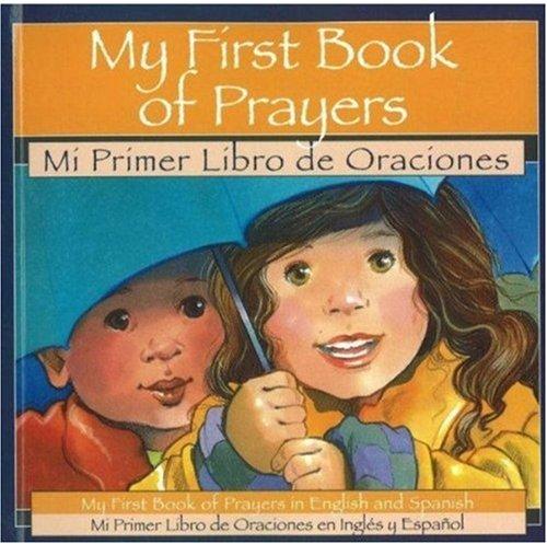 My First Book of Prayers = Mi Primer Libro De Oraciones