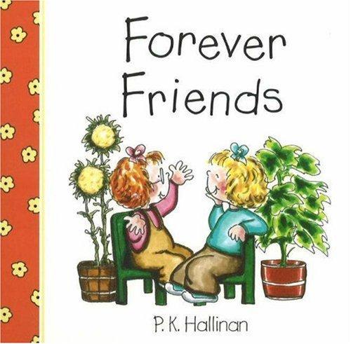 Forever Friends: Hallinan, P. K.