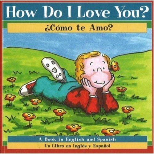 9780824954710: How Do I Love You? / Como te Amo?: A Book in English and Spanish
