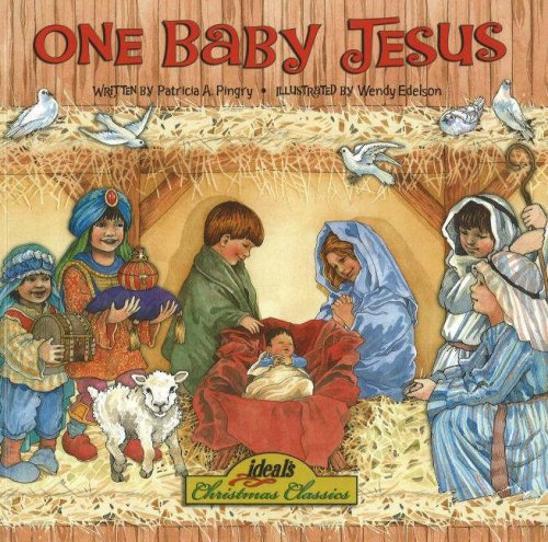 One Baby Jesus (Ideals Christmas Classic): Pingry, Patricia A.