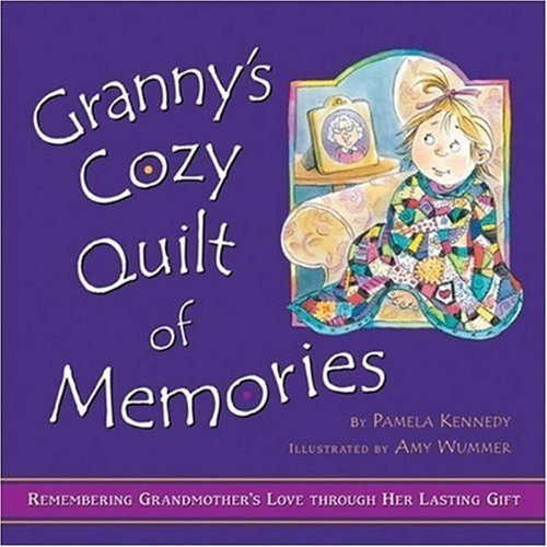 9780824955380: Granny's Cozy Quilt of Memories: Remembering Grandmother's Love Through Her Lasting Gift
