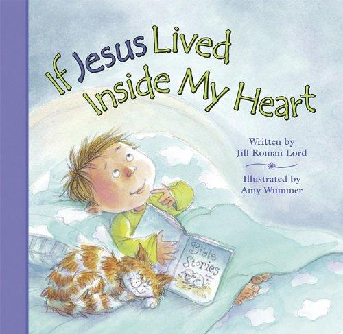 IF JESUS LIVED INSIDE MY HEART: Jill Roman Lord