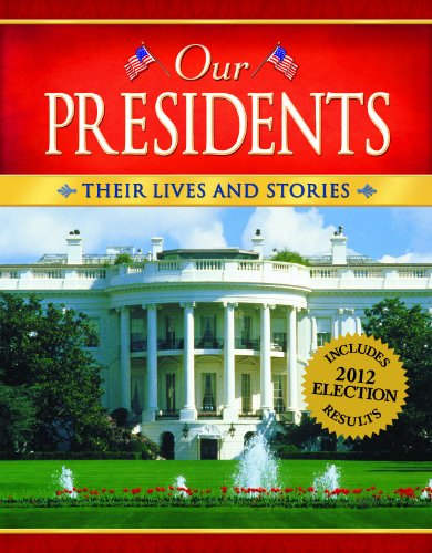 9780824959166: Our Presidents: Their Lives and Stories (2012 Edition)
