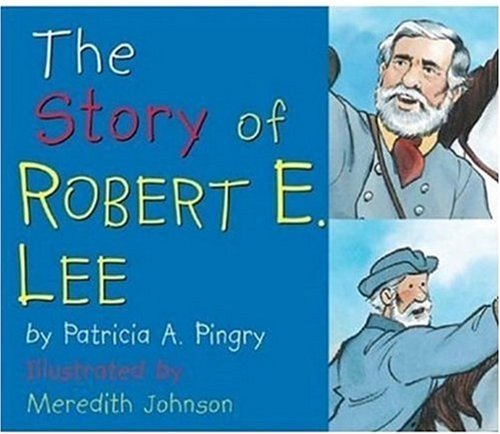 9780824965013: The Story of Robert E. Lee