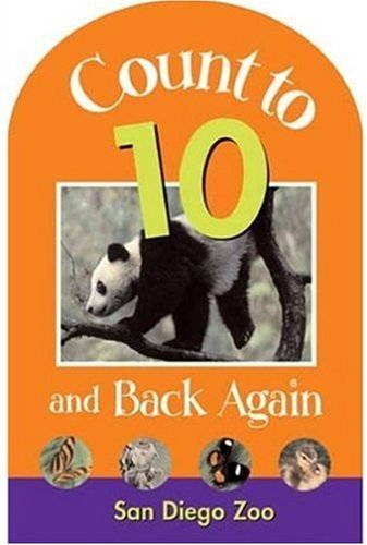 Count to Ten and Back Again (San Diego Zoo Series): J. R. Brent Ritchie