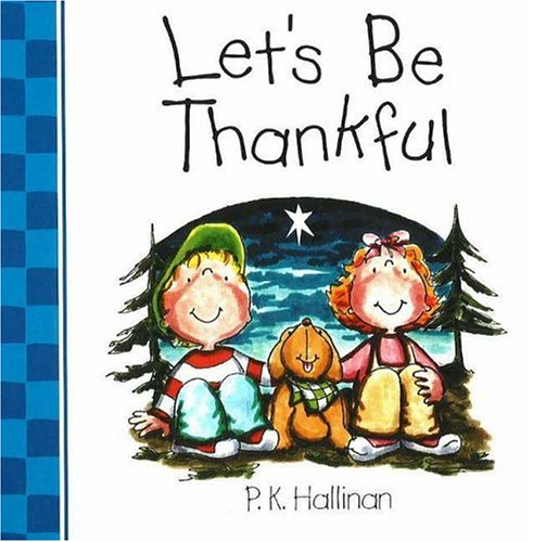 Let's Be Thankful (082496585X) by Hallinan, P. K.