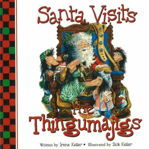 Santa Visits the Thingumajigs (0824966198) by Irene Keller