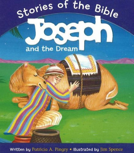 Joseph and the Dream: Based on Genesis 37/46:7 (Stories of the Bible): Pingry, Patricia A.