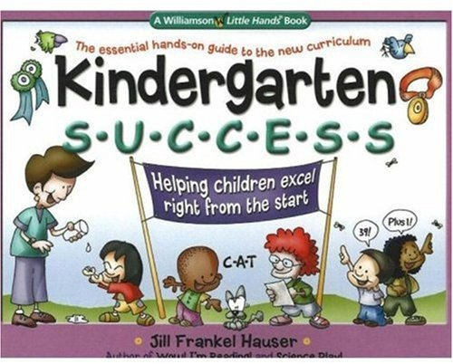 9780824967772: Kindergarten Success: Helping Children Excel Right from the Start (Williamson Little Hands Book)
