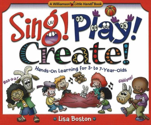 9780824967802: Sing! Play! Create!: Hands-on Learning for 3- to 7-year-olds (Williamson Little Hands Series)
