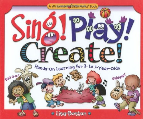 9780824967819: Sing! Play! Create!: Hands-on Learning for 3- to 7-year-olds (Little Hands Books)
