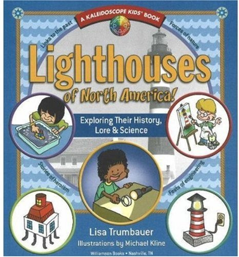 9780824967901: Lighthouses of North America!: Exploring Their History, Lore & Science (Kaleidoscope Kids)