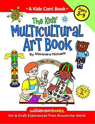 9780824968083: Kids' Multicultural Art Book: Art and Craft Experiences from Around the World (Williamson Kids Can! Series)