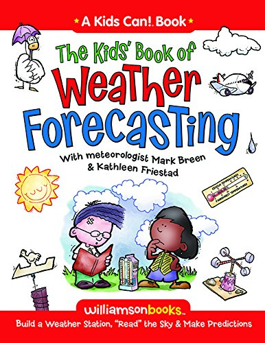 9780824968236: The Kids' Book of Weather Forecasting (Williamson Kids Can! Series)