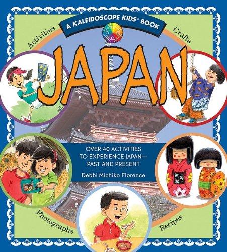 Japan: Over 40 Activities to Experience Japan - Past and Present (Kaleidoscope Kids) (Kaleidoscope ...