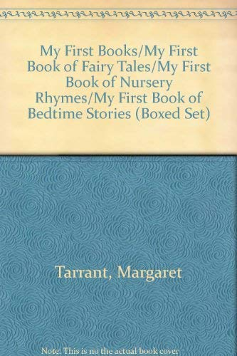 My First Books/My First Book of Fairy Tales/My First Book of Nursery Rhymes/My First Book of Bedtime Stories (Boxed Set) (9780824975180) by Tarrant, Margaret; Rudge, M. H.