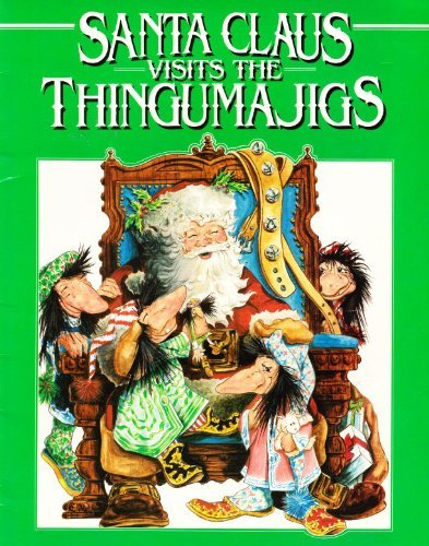 Santa Claus Visits the Thingumajigs (0824981146) by Keller, Irene