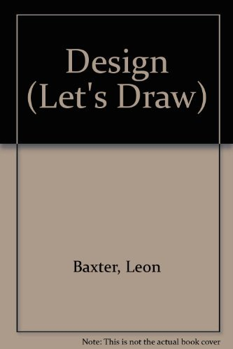 Design (Let's Draw) (0824983246) by Leon Baxter