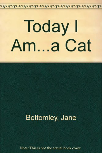 Today I Am...a Cat (0824983564) by Bottomley, Jane