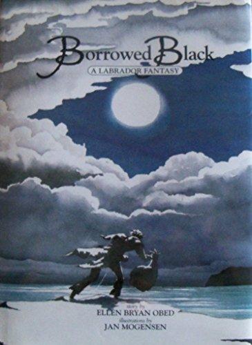 Borrowed Black (Labrador Fantasy): Obed, Ellen Bryan