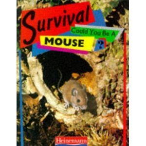 9780824984458: Could You Be a Mouse? (SURVIVAL SERIES)