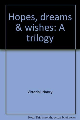 9780824984953: Hopes, dreams & wishes: A trilogy