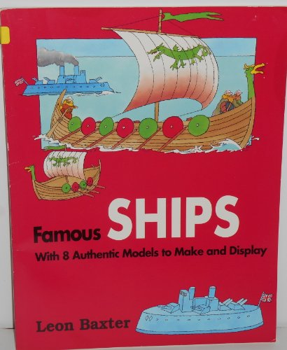Famous Ships: A Quick History of Ships: Leon Baxter