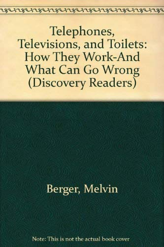 9780824986452: Telephones, Televisions, and Toilets: How They Work-And What Can Go Wrong (Discovery Readers)