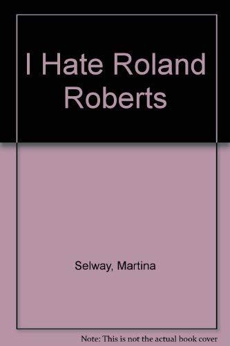 9780824986605: I Hate Roland Roberts