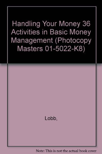 9780825103070: Handling Your Money 36 Activities in Basic Money Management (Photocopy Masters 01-5022-K8)