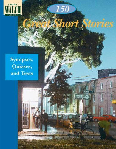 9780825114977: 150 Great Short Stories: Synopses, Quizzes, and Tests