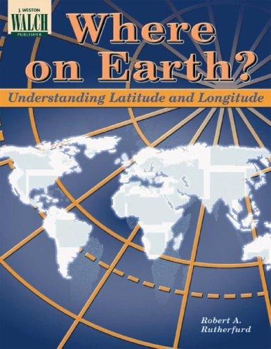 9780825115127: Where on Earth?: Understanding Latitude and Longitude