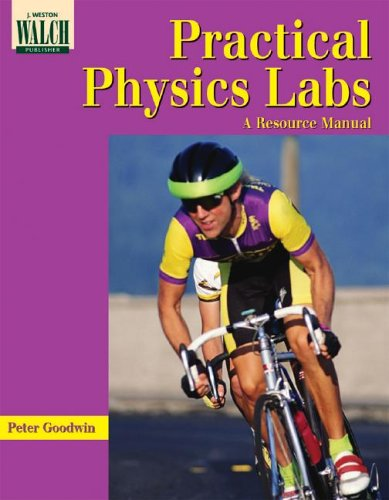 Practical Physics Labs: A Resource Manual (9780825116834) by Peter Goodwin