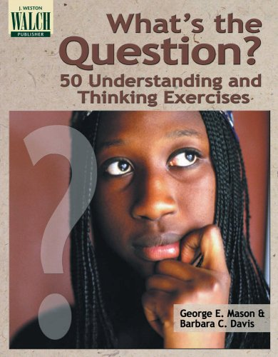 What's the Question?: 50 Understanding and Thinking: Barbara C. Davis,George