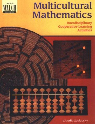 Multicultural Mathematics: Interdisciplinary Cooperative-Learning Activities: Claudia Zaslavsky