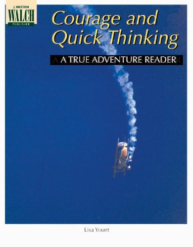 9780825122156: Courage and Quick Thinking (True Adventure Readers Series)