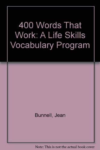 400 Words That Work: A Life Skills Vocabulary Program: Bunnell, Jean