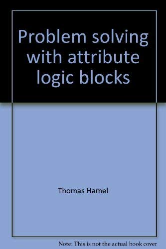 9780825123160: Problem Solving with Attribute Logic Blocks