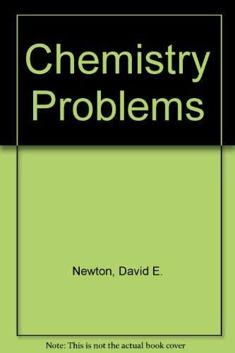 Chemistry Problems: Newton, David E.