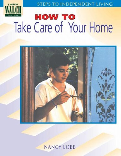 9780825125911: Steps To Independent Living: How To Take Care Of Your Home (Steps to Independent Living Series SER)