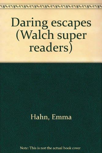 Daring escapes (Walch super readers): Emma Hahn