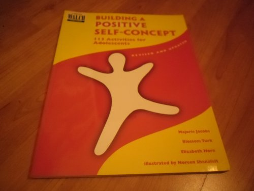 9780825128646: Building A Positive Self-Concept 113 Activities for Adolescents (Revisited and Updated)
