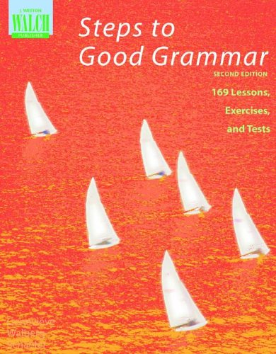 9780825128769: Steps to Good Grammar: 169 Lessons, Exercises, and Tests/011655Ef