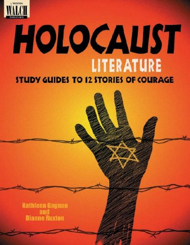 Holocaust Literature: Study Guides to 12 Stories of Courage: Kathleen Gagnon, Dianne Rux