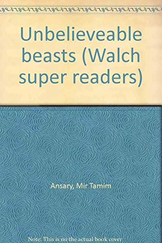 9780825137235: Unbelieveable beasts (Walch super readers)