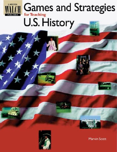 9780825137723: Games and Strategies for Teaching U.S. History