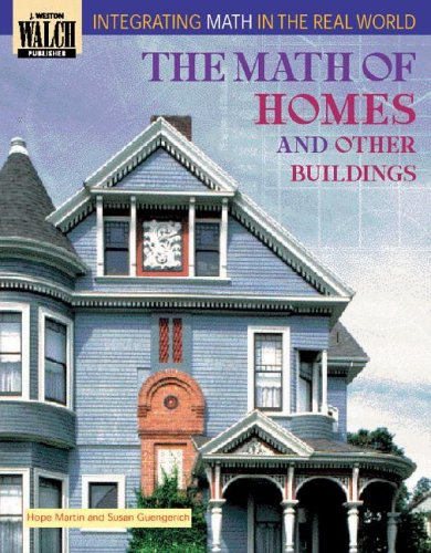 9780825138607: The Math of Homes and Other Buildings (Integrating Math in the Real World Series)